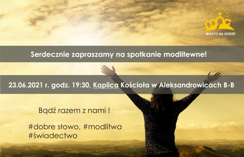 Zapraszamy na spotkanie modlitewne 23.06. do Kaplicy