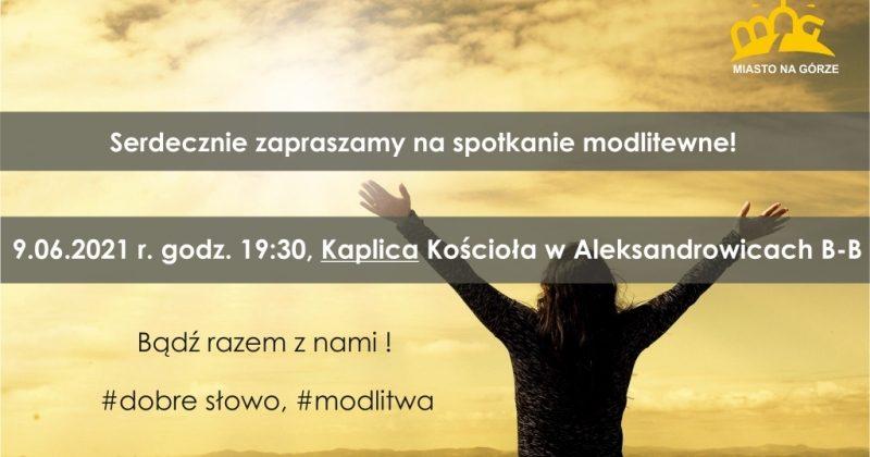 Zapraszamy na spotkanie modlitewne 9.06. do Kaplicy