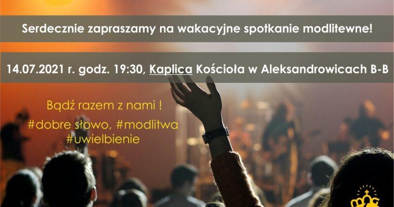 Zapraszamy na wakacyjne spotkanie modlitewne (14.07.2021)